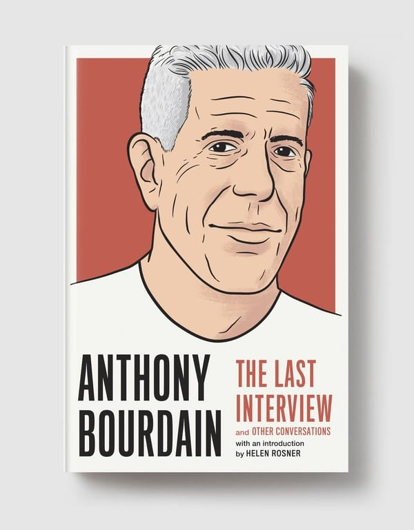 summer reading list, Anthony Bourdain: The Last Interview and Other Conversations