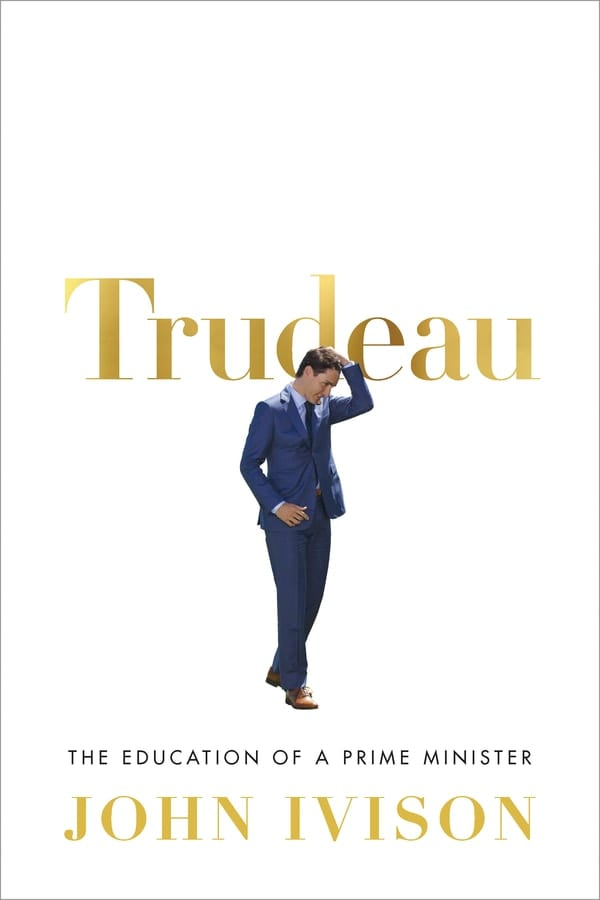 summer reading list, Trudeau The Education of a Prime Minister
